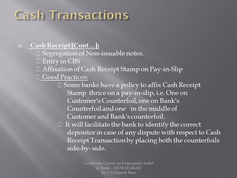 Cash Transactions Cash Receipt [Cont]: